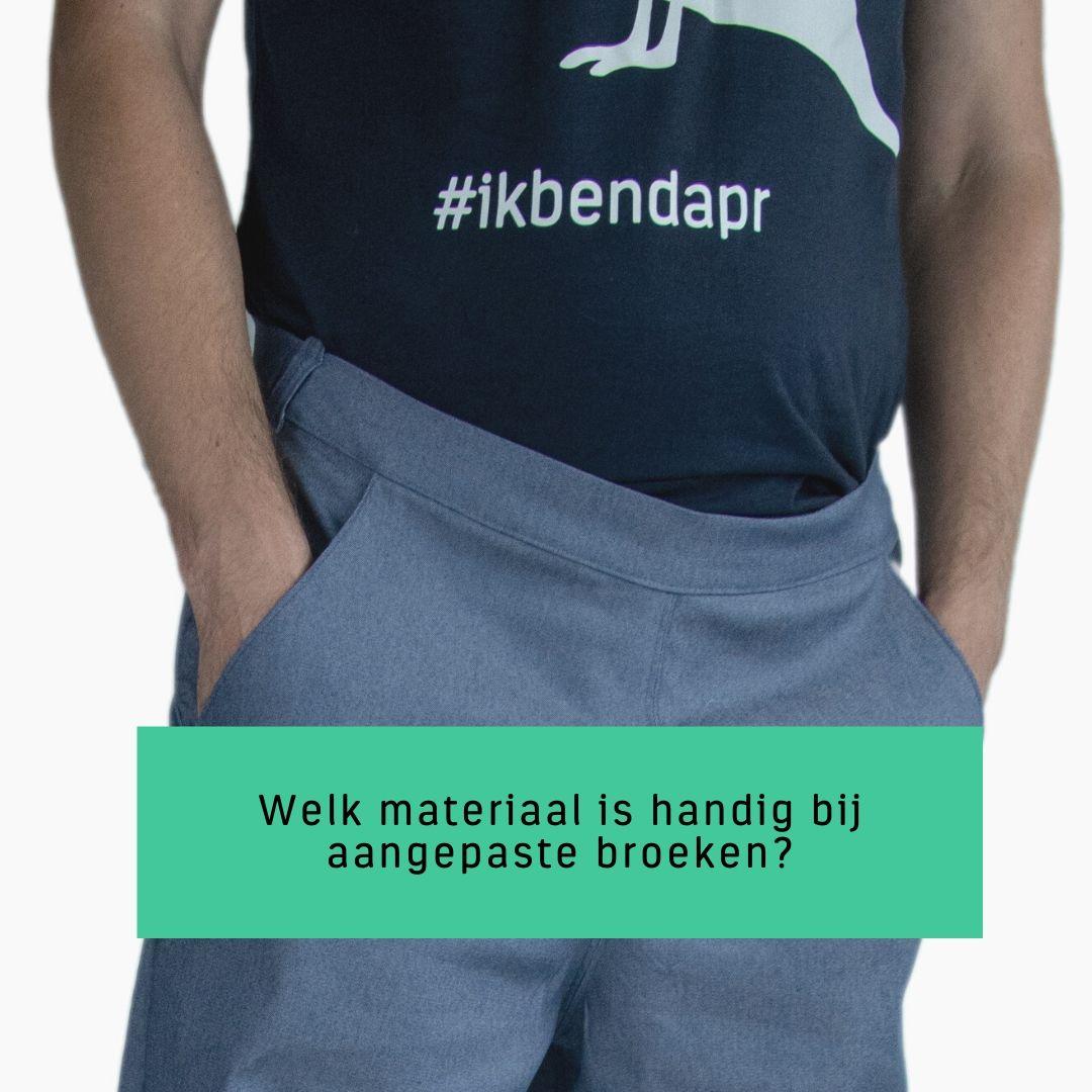 Welk materiaal is handig bij aangepaste broeken