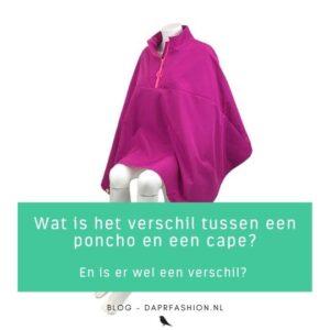 Wat is het verschil tussen een poncho en een cape?