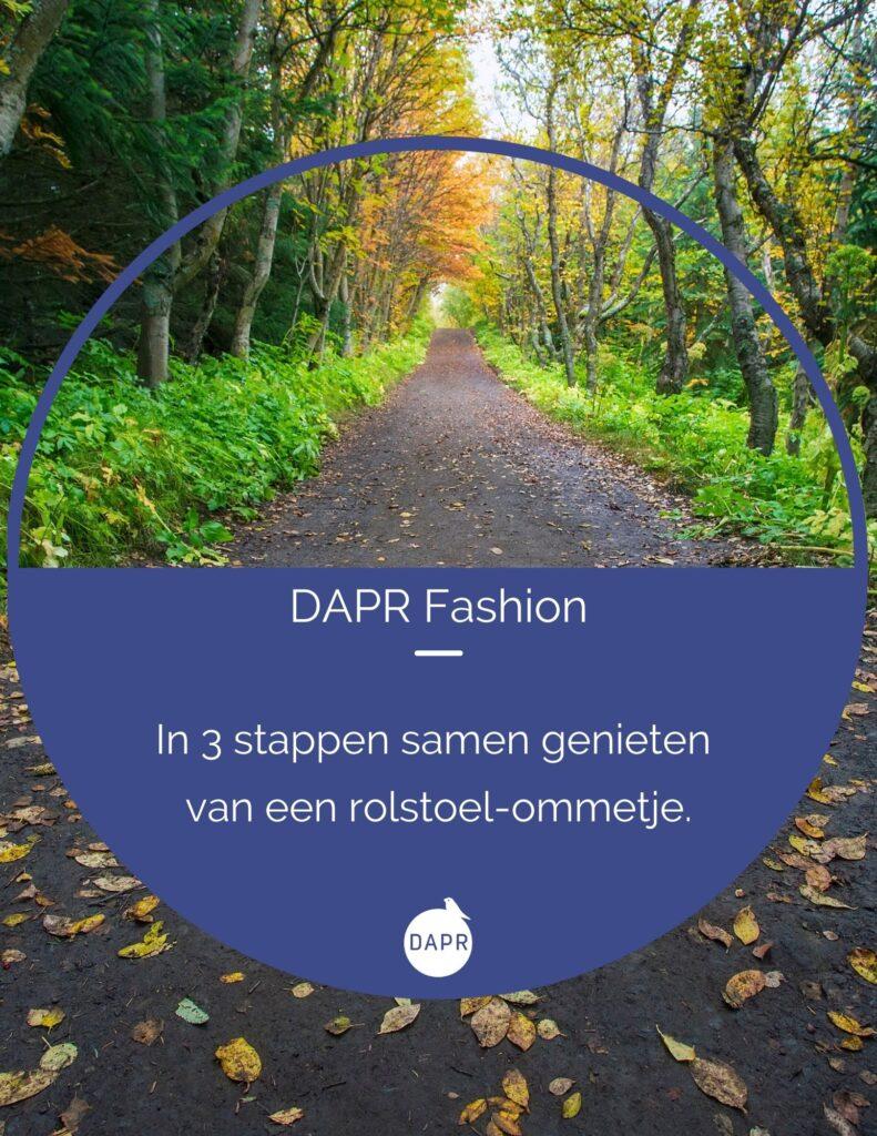 Download hier je gratis E-book van DAPR Fashion, waarin je leest in welke 3 stappen je meer samen geniet van een rolstoel-ommetje.